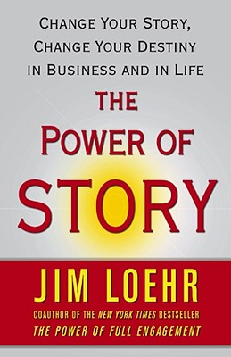 The Power of Story By Loehr, Jim